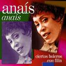 Anaís Anaís - Ciertos Boleros Con Filin (Remasterizado)/Anaís Abreu
