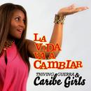 La Vida Va a Cambiar (Remasterizado)/Thiving Guerra y Caribe Girls