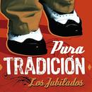 Pura Tradición (Remasterizado)/Los Jubilados