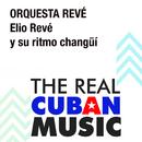 Elio Revé y Su Ritmo Changüí (Remasterizado)/Orquesta Revé