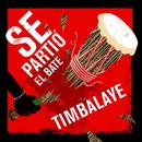 Se Partió el Bate (Remasterizado)/Timbalaye