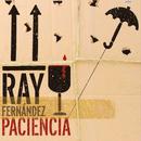 Paciencia (Remasterizado)/Ray Fernández