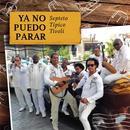 Ya No Puedo Parar (Remasterizado)/Septeto Típico Tívoli