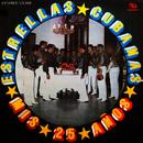Mis 25 (Remasterizado)/Orquesta Estrellas Cubanas