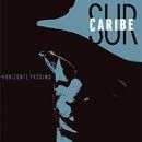 Horizonte Próximo (Remasterizado)/Sur Caribe