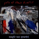 Para el Alma Divertir (Remasterizado)/Magic Sax Quartet
