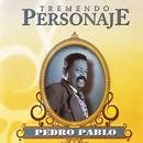 Tremendo Personaje (Remasterizado)/Pedro Pablo y Su Banda