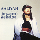 (At Your Best) You Are Love EP/Aaliyah