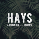 Around Us (Radio Edit) feat.Sebinci/HAY$