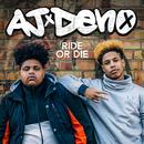 Ride or Die/AJ x Deno