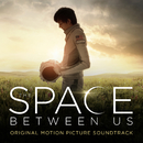 The Space Between Us (Original Motion Picture Soundtrack)/VARIOUS