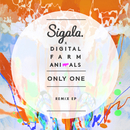 Only One (Remix) - EP/Sigala & Digital Farm Animals