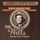 Legends of Country Music: Bob Wills and His Texas Playboys/Bob Wills and His Texas Playboys