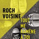 Tout me ramène à toi (Radio Edit)/Roch Voisine