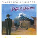 Sotto il Vulcano/Francesco De Gregori