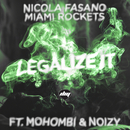 Legalize It feat.Mohombi,Noizy/Nicola Fasano