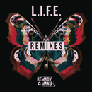 L.I.F.E. (Remixes)/Remady & Manu-L