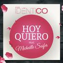 Hoy Quiero feat.Micheille Soifer/Dúo Idéntico