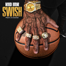 Swish feat.2 Chainz/Kid Ink