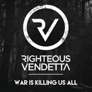 War Is Killing Us All/Righteous Vendetta