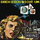 Dreh dich nicht um/Heinz aus Wien