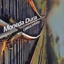 Caminos Infinitos (Remasterizado)/Moneda Dura