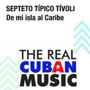 De Mi Isla al Caribe (Remasterizado)/Septeto Típico Tívoli