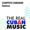 Retorna (Remasterizado)/Cuarteto Cubamar