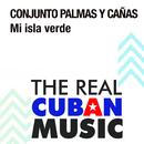 Mi Isla Verde (Remasterizado)/Conjunto Palmas y Cañas