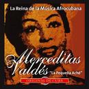 La Reina de la Música Afrocubana (Remasterizado)/Merceditas Valdés