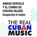 Guapachá el Mejor (Remasterizado)/Amado Borcelá y el Combo de Chucho Valdés