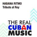 Tributo al Rey (Remasterizado)/Habana Ritmo