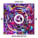 Never Been Better/Steve Void