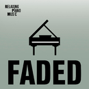 Faded/RPM (Relaxing Piano Music)