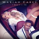 I Don't feat.YG/Mariah Carey