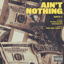 Ain't Nothing feat.Wiz Khalifa,Ty Dolla $ign/Juicy J