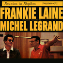 Reunion In Rhythm/Frankie Laine with Michel Legrand & His Orchestra