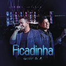 Ficadinha (Ao Vivo)/Henrique & Diego