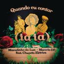 Quando Eu Contar (Iaiá) feat.Marcelo D2,Chupeta Elétrica/Marcelinho Da Lua