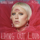 Living Out Loud (The Remixes, Vol. 1) feat.Sia/Brooke Candy