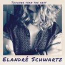 Tougher Than the Rest/Elandré Schwartz