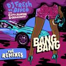Bang Bang (Remixes) feat.R. City,Selah Sue,Craig David/DJ Fresh