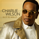 In It To Win It/Charlie Wilson