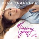 Missing You/Kira Isabella