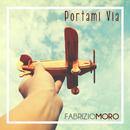 Portami via/Fabrizio Moro