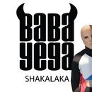 SHAKALAKA/Baba Yega