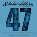 Sabahat Akkiraz & Dostları 47/Sabahat Akkiraz