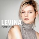 Perfect Life/Levina