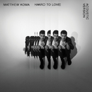 Hard To Love (Acoustic)/Matthew Koma