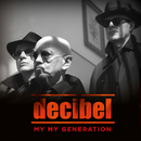 My My Generation/Decibel
